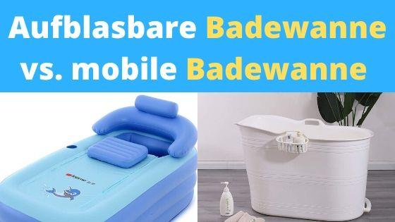 Vergleich aufblasbare Badewanne und mobile