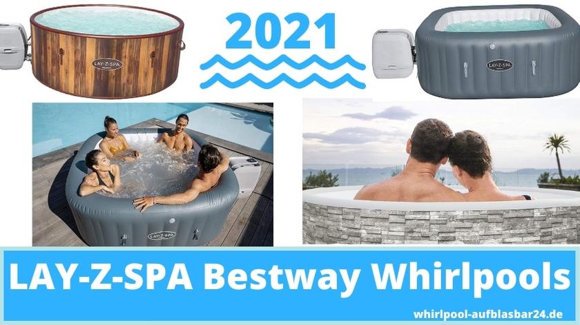 Die besten LAY Z SPA Bestway Whirlpools
